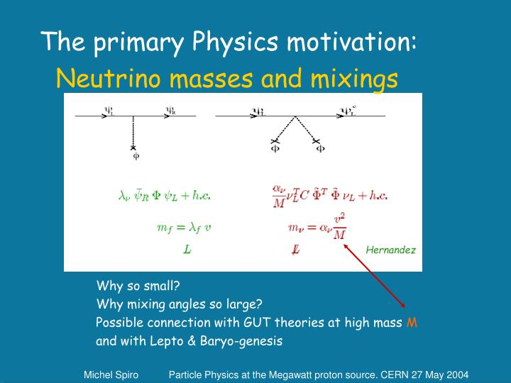 The primary Physics motivation: