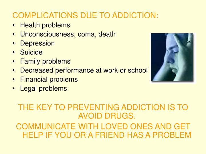 COMPLICATIONS DUE TO ADDICTION: