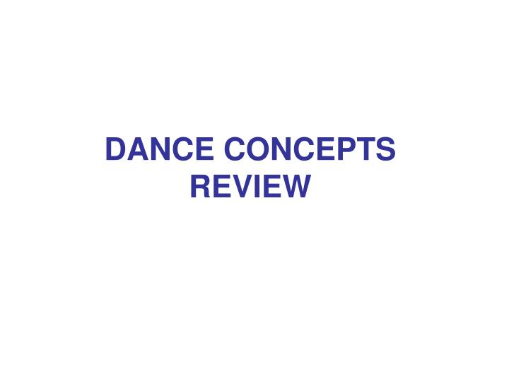 Dance concepts review