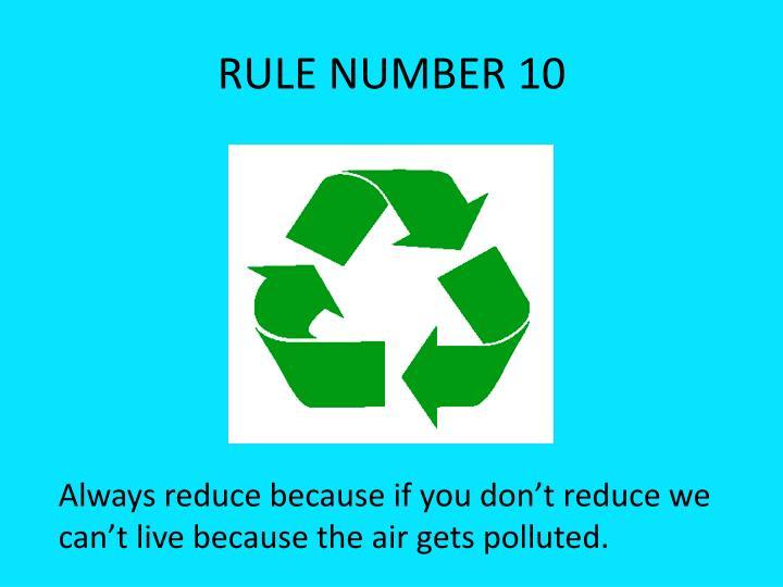 RULE NUMBER 10