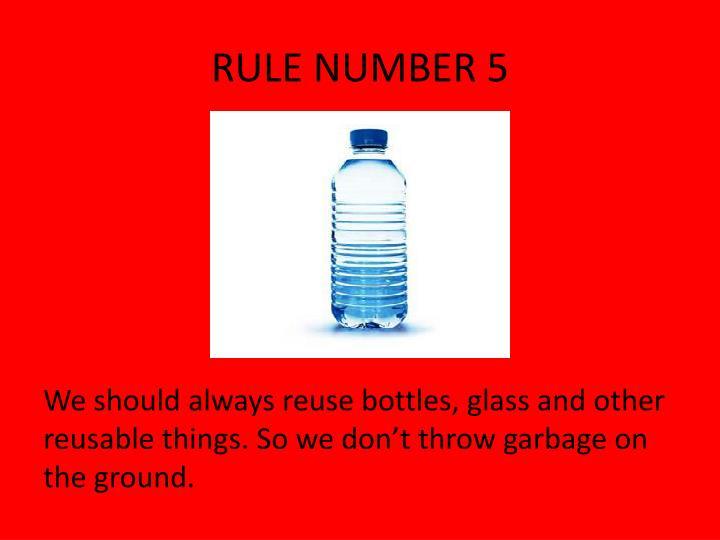 RULE NUMBER 5
