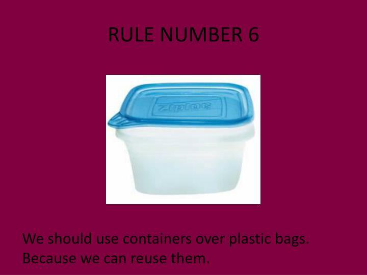RULE NUMBER 6