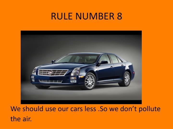 RULE NUMBER 8