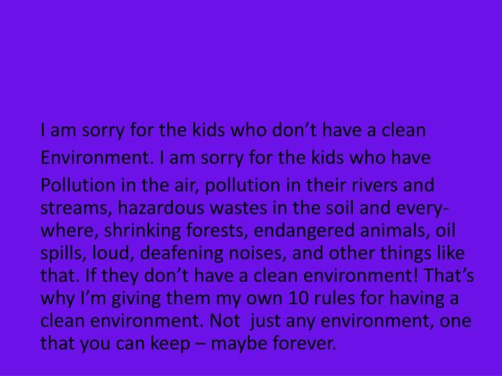 I am sorry for the kids who don