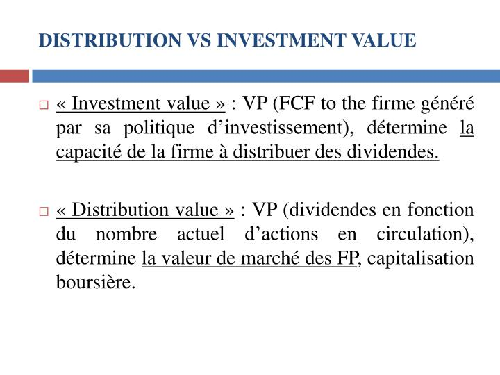 DISTRIBUTION VS INVESTMENT VALUE