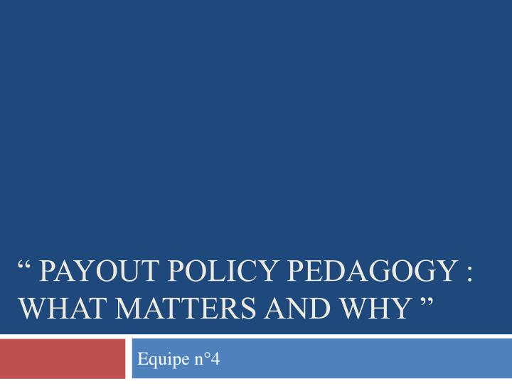 Payout policy pedagogy what matters and why