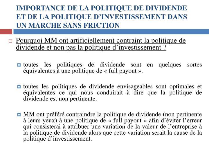 IMPORTANCE DE LA POLITIQUE DE DIVIDENDE ET DE LA POLITIQUE D'INVESTISSEMENT DANS UN MARCHE SANS FRICTION