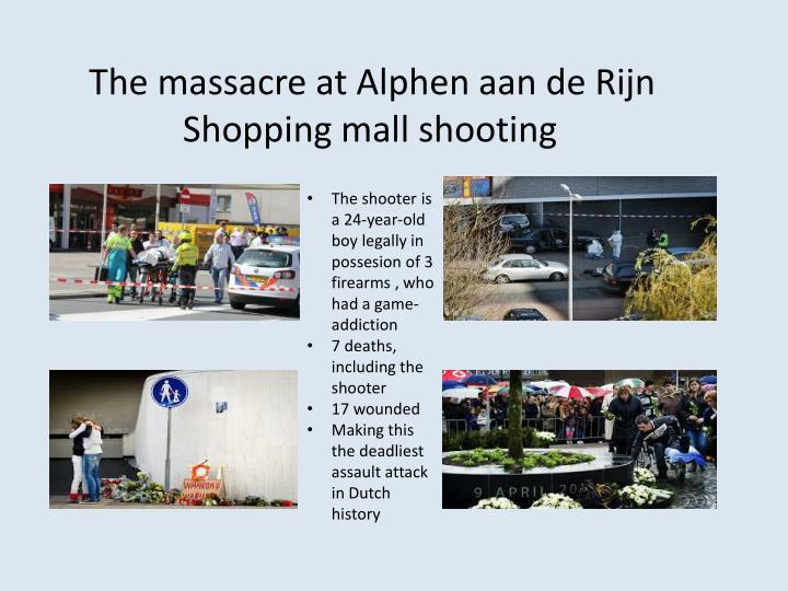 The massacre at Alphen aan de Rijn