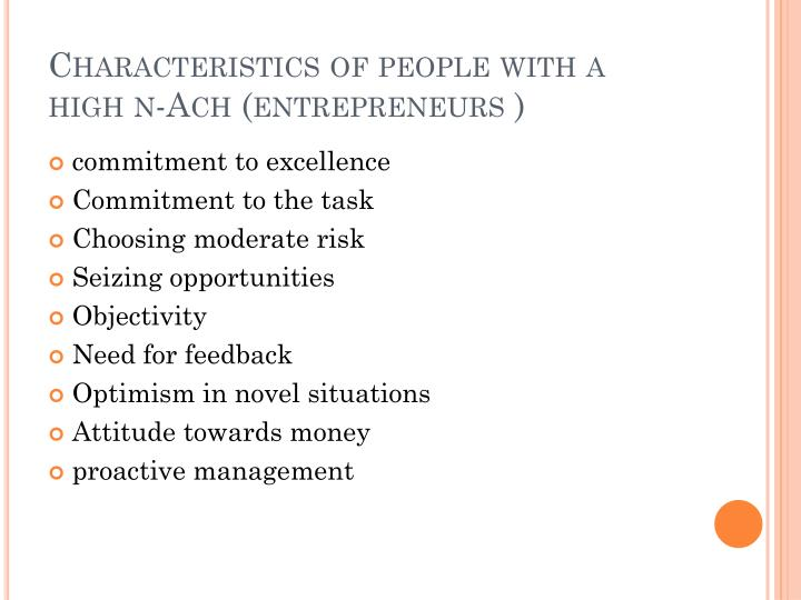 Characteristics of people with a high n-Ach (entrepreneurs )