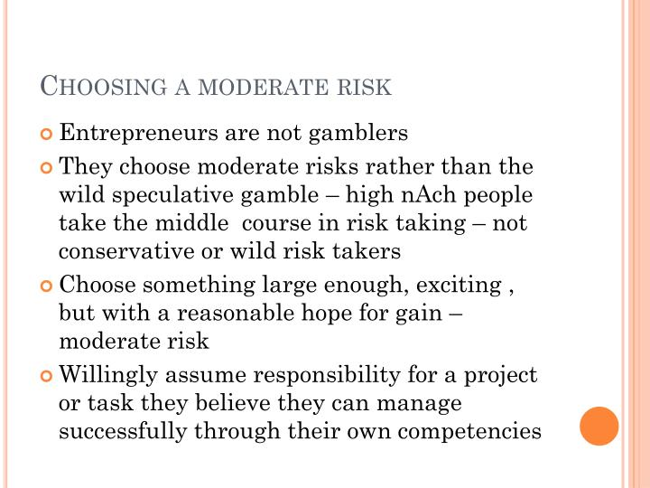 Choosing a moderate risk