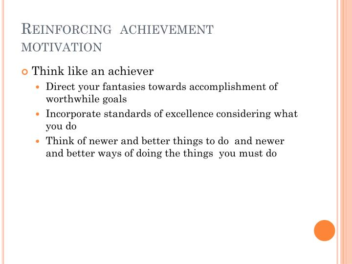 Reinforcing  achievement motivation