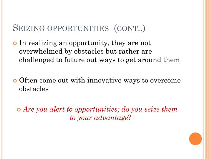 Seizing opportunities  (cont..)