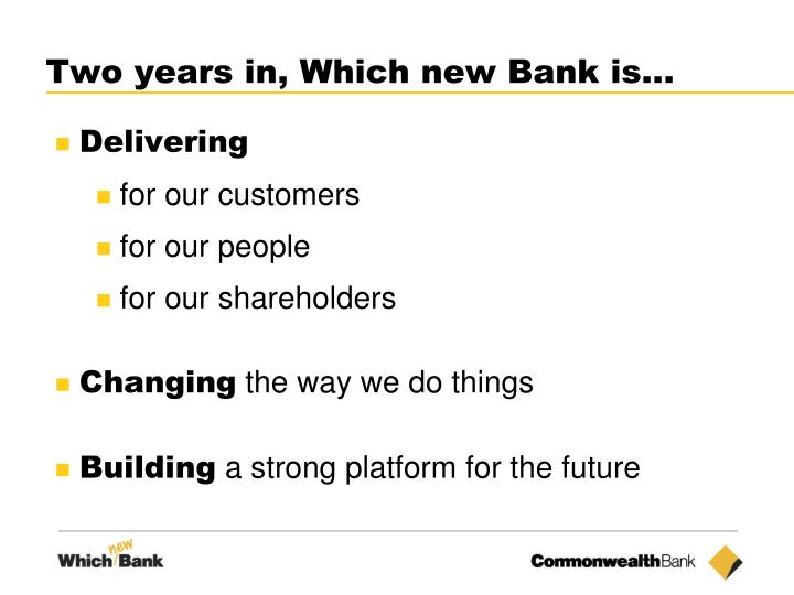 Two years in, Which new Bank is…