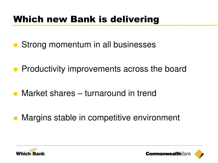 Which new Bank is delivering