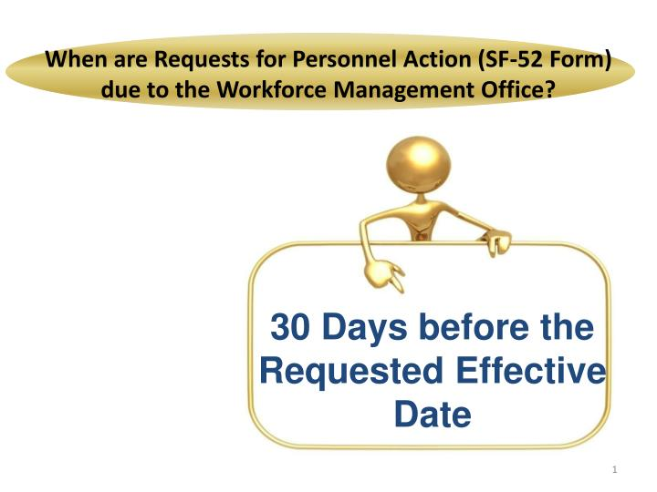 PPT - When are Requests for Personnel Action (SF-52 Form) due to ...