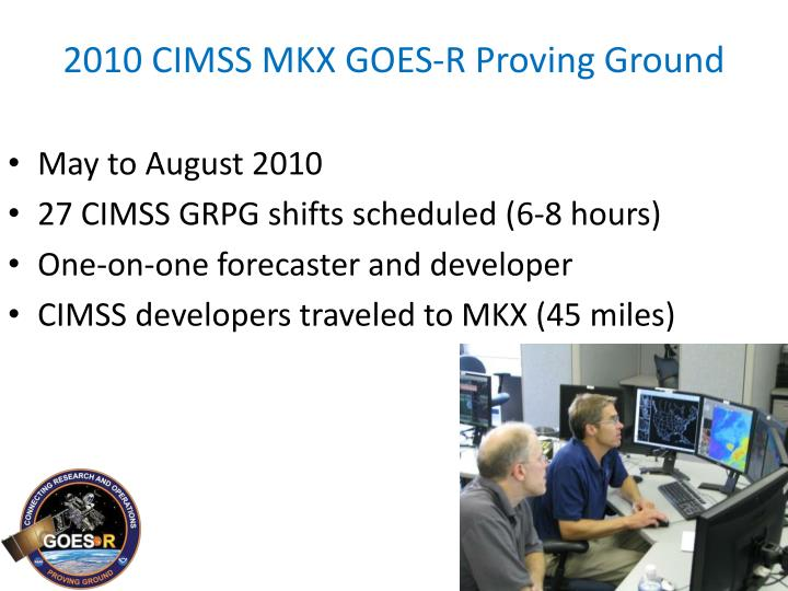 2010 CIMSS MKX GOES-R Proving Ground