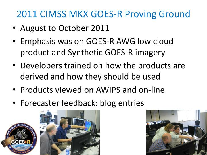 2011 CIMSS MKX GOES-R Proving Ground