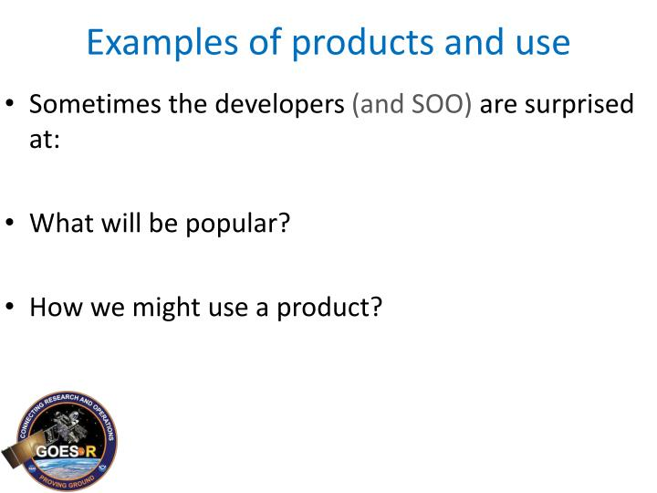 Examples of products and use