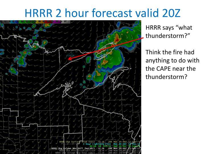 HRRR 2 hour forecast valid 20Z
