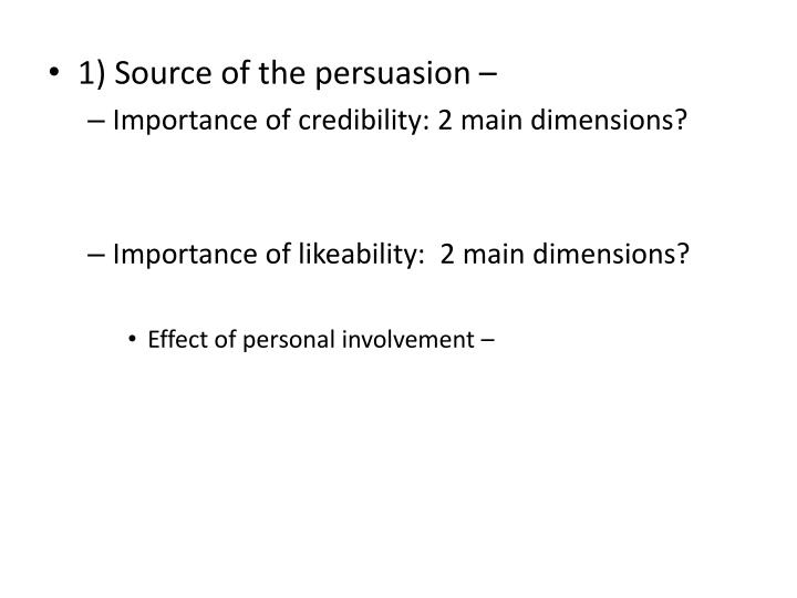 1) Source of the persuasion –