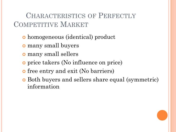 Characteristics of Perfectly Competitive Market