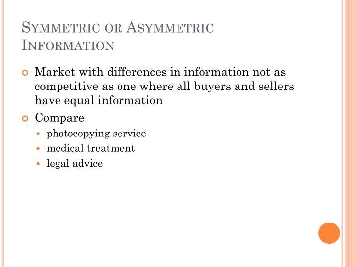 Symmetric or Asymmetric Information