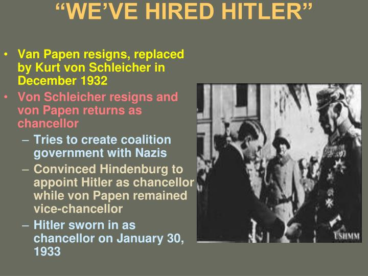 """WE'VE HIRED HITLER"""
