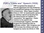 fdr s i hate war speech 1936