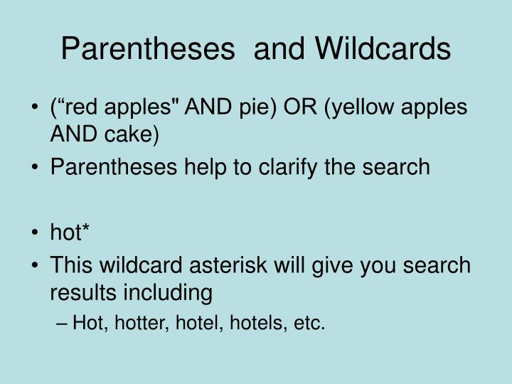 Parentheses  and Wildcards