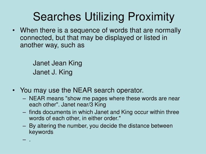 Searches Utilizing Proximity
