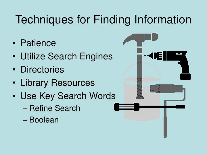 Techniques for Finding Information