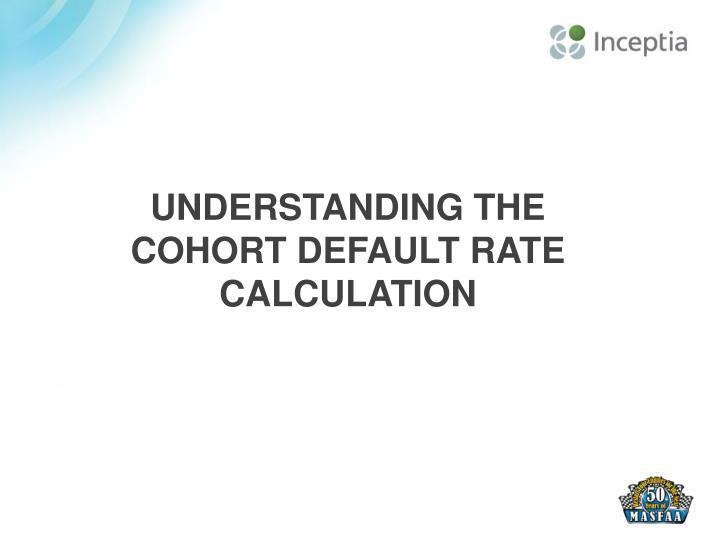 Understanding the Cohort Default Rate Calculation