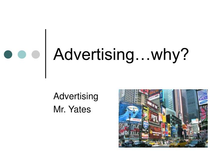 Advertising…why?