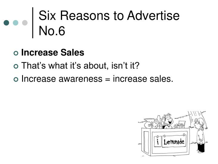 Six Reasons to Advertise No.6