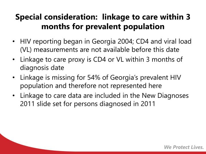 Special consideration:  linkage to care within 3 months for prevalent population
