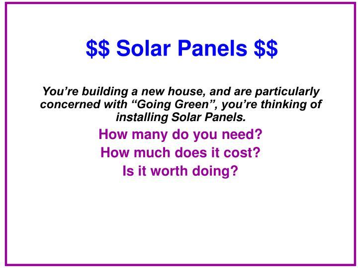 $$ Solar Panels $$