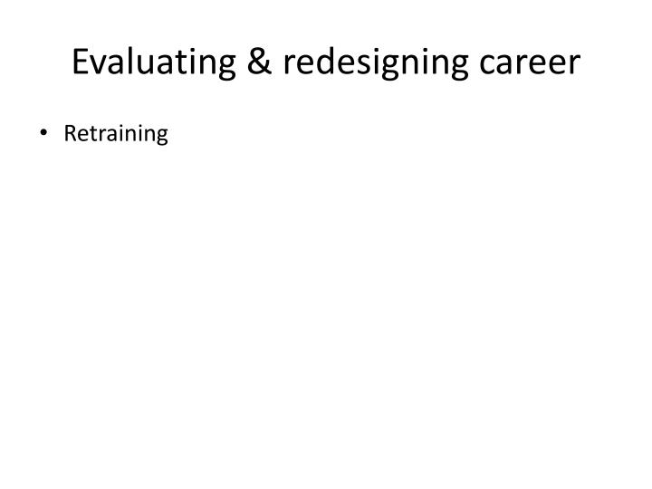 Evaluating & redesigning career