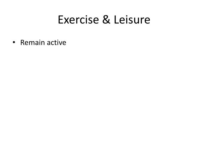 Exercise & Leisure