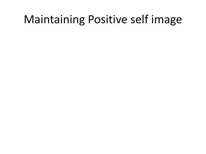 Maintaining Positive self image