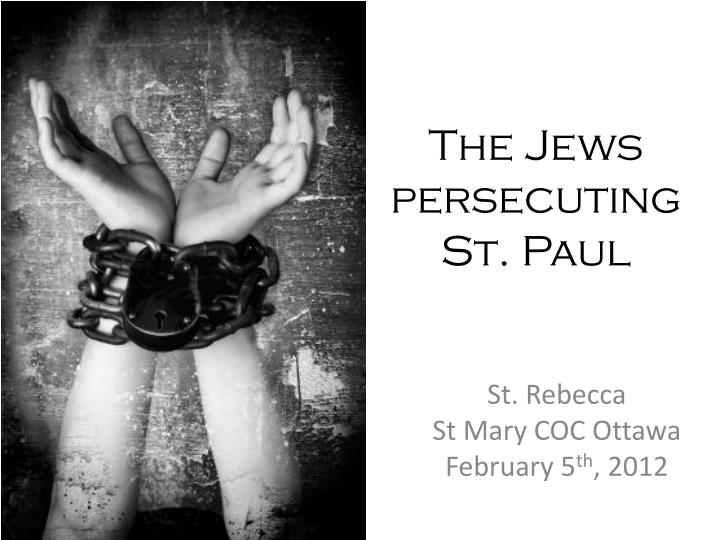 The jews persecuting st paul