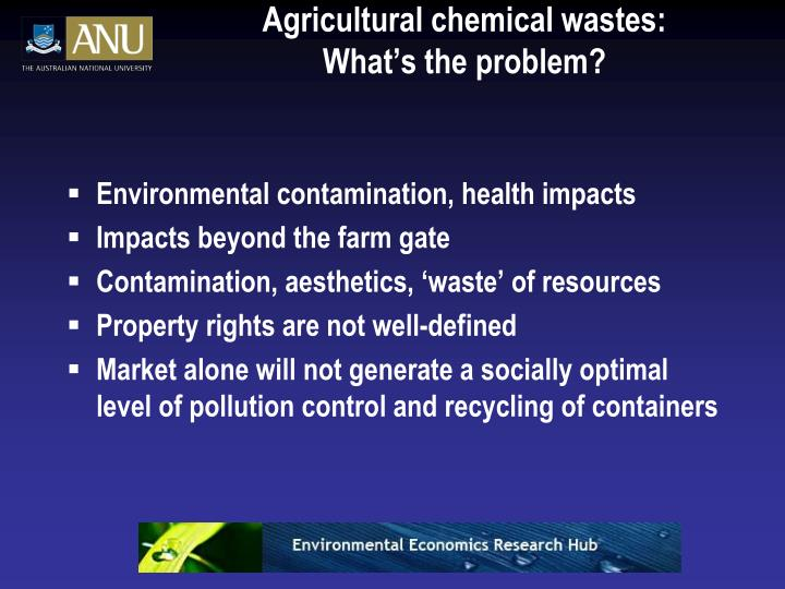 Agricultural chemical wastes what s the problem