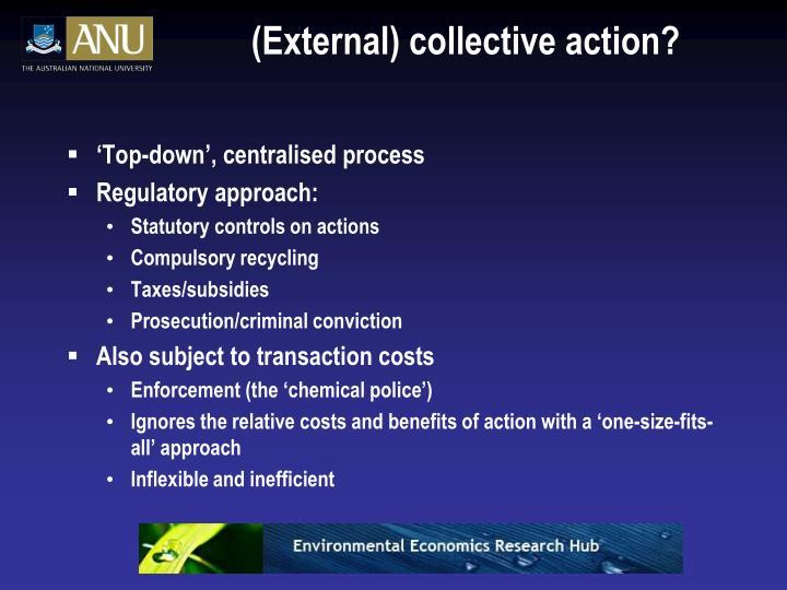 (External) collective action?