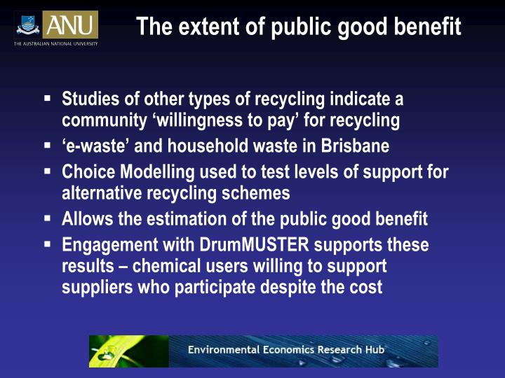 The extent of public good benefit