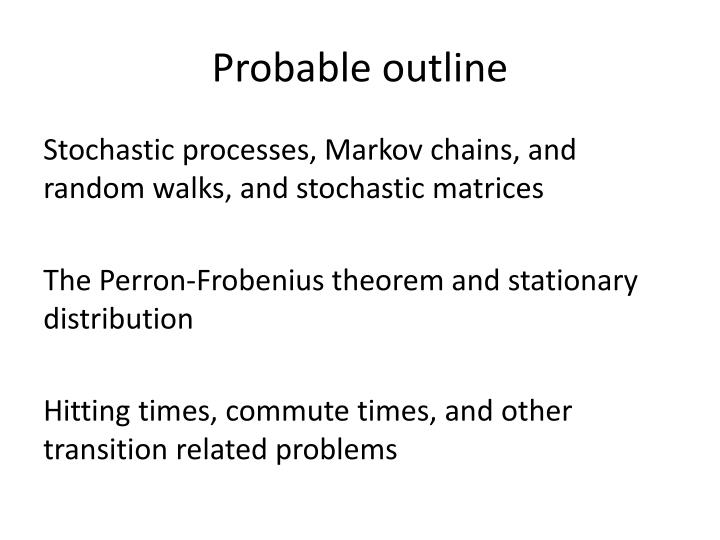 Probable outline