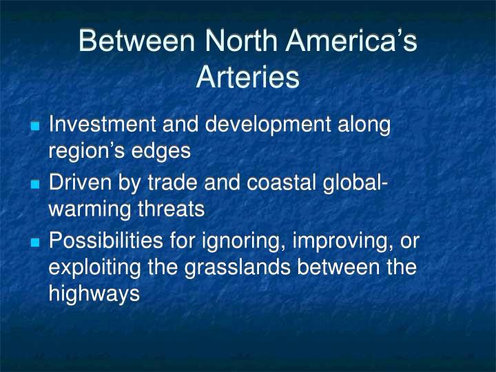 Between North America's Arteries