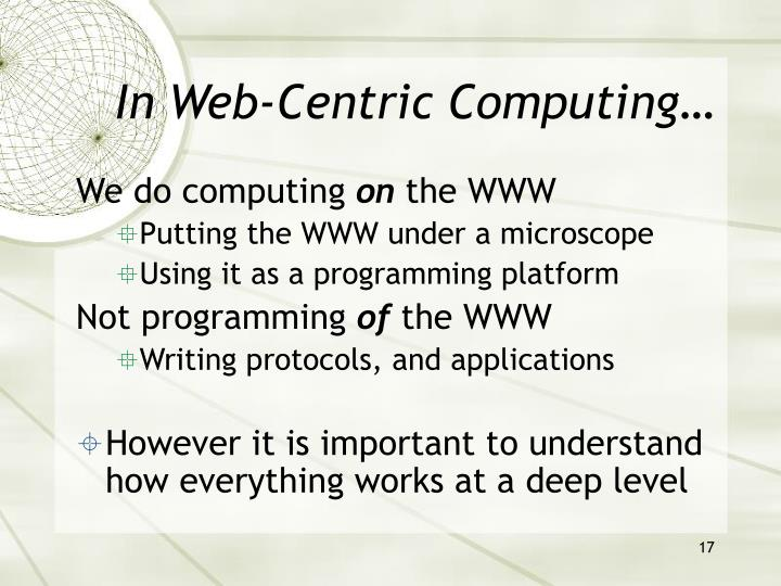 In Web-Centric Computing…
