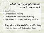 what do the applications have in common1