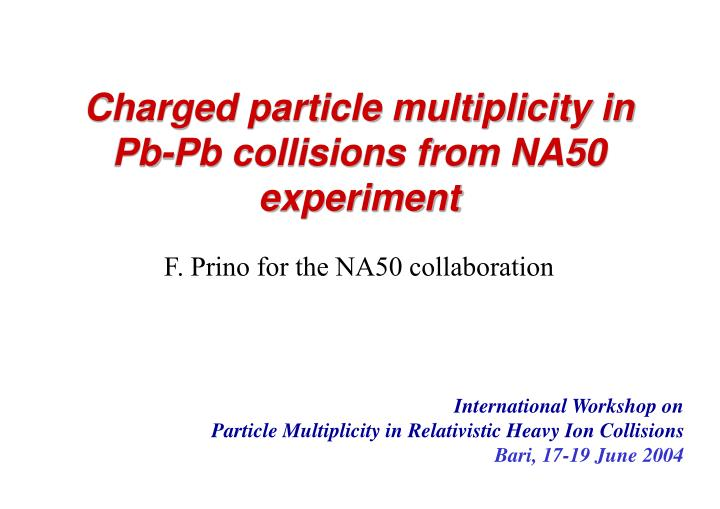 Charged particle multiplicity in pb pb collisions from na50 experiment