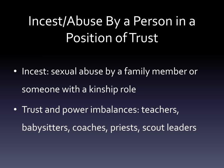 Incest/Abuse By a Person in a Position of Trust
