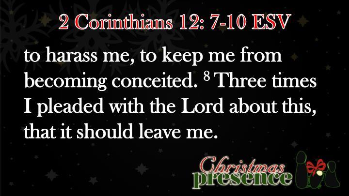 2 Corinthians 12: 7-10 ESV